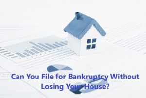 Can You File for Bankruptcy in Georgia Without Losing Your House?